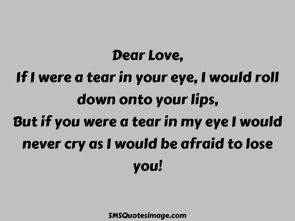 Love I would be afraid to lose you