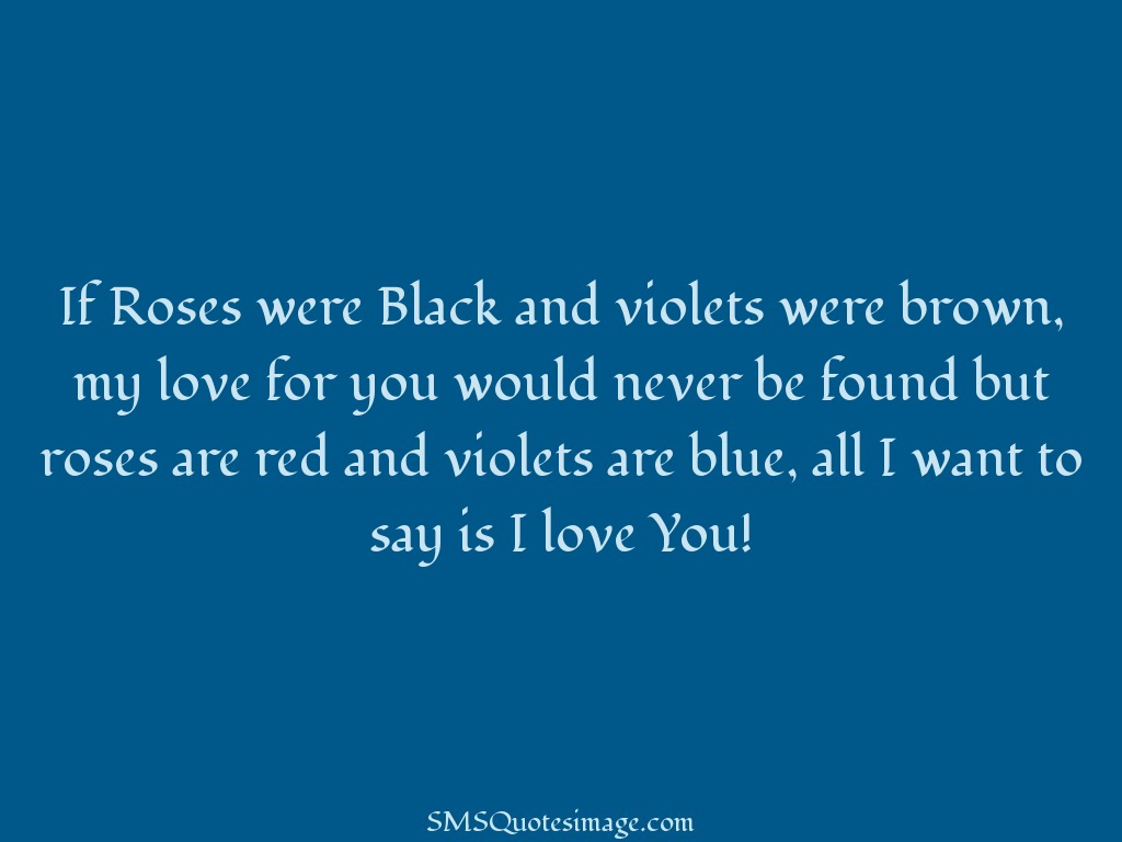Love If Roses were Black