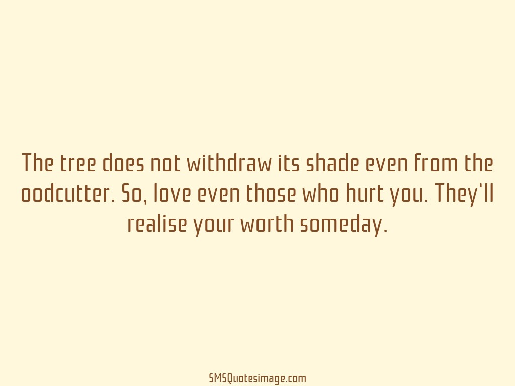 Love Love even those who hurt you
