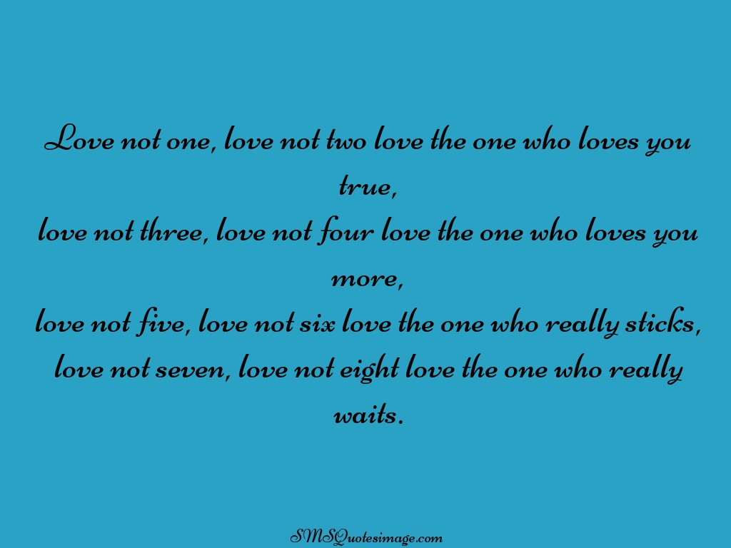 Love The One That Loves You Quotes Pleasing Love Not One Love Not Two  Love  Sms Quotes Image