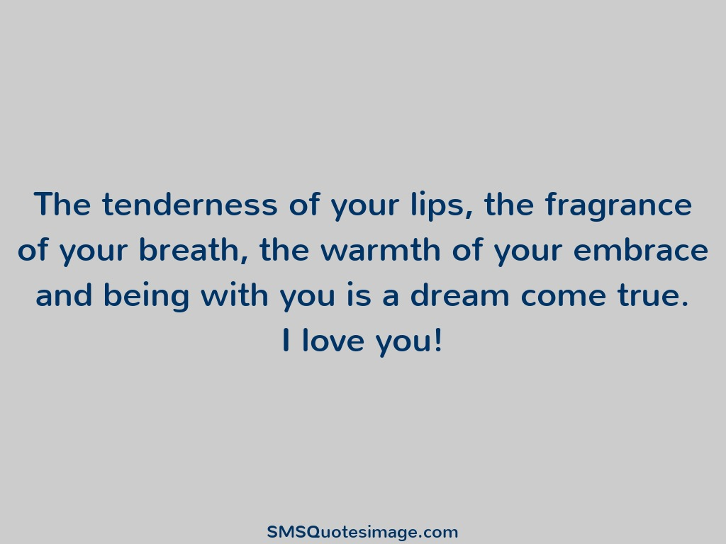 Love The tenderness of your lips