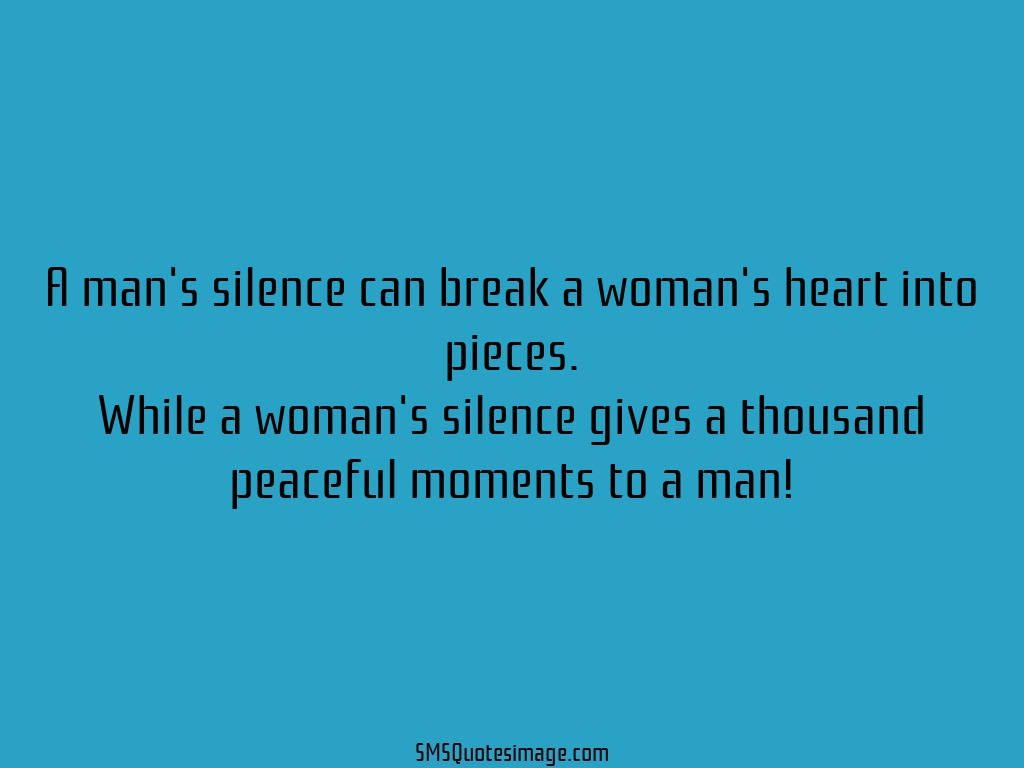 Marriage A man's silence can break a woman's