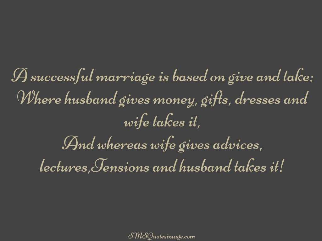 Marriage A successful marriage is based on
