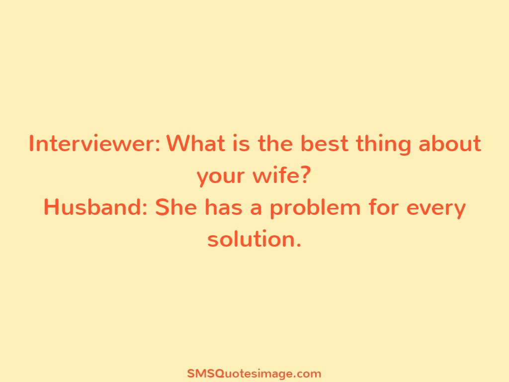 Marriage Interviewer: What is the best thing