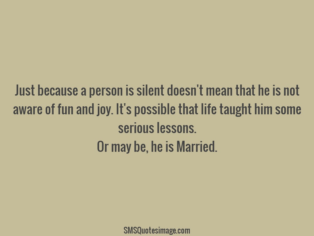 Just Married Quotes Just Because A Person Is Silent  Marriage  Sms Quotes Image