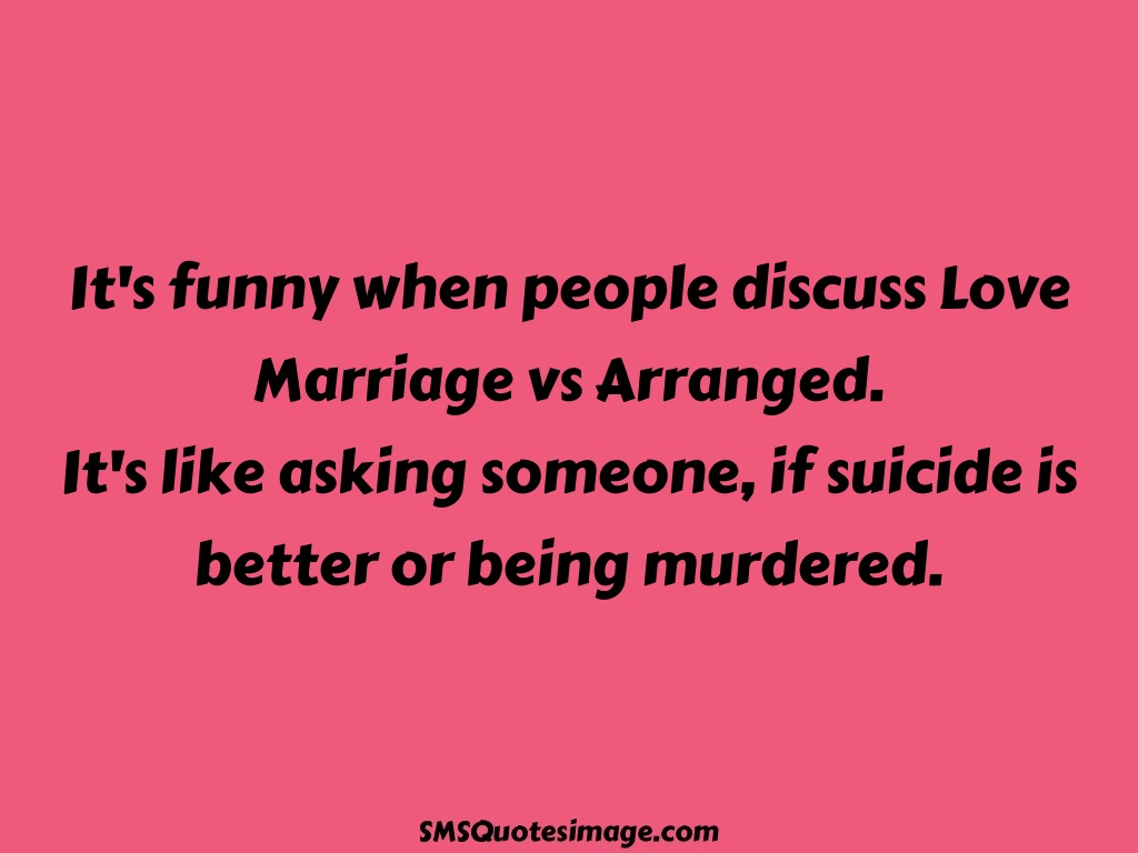 Suicidal Quotes About Love Love Marriage Vs Arranged  Marriage  Sms Quotes Image
