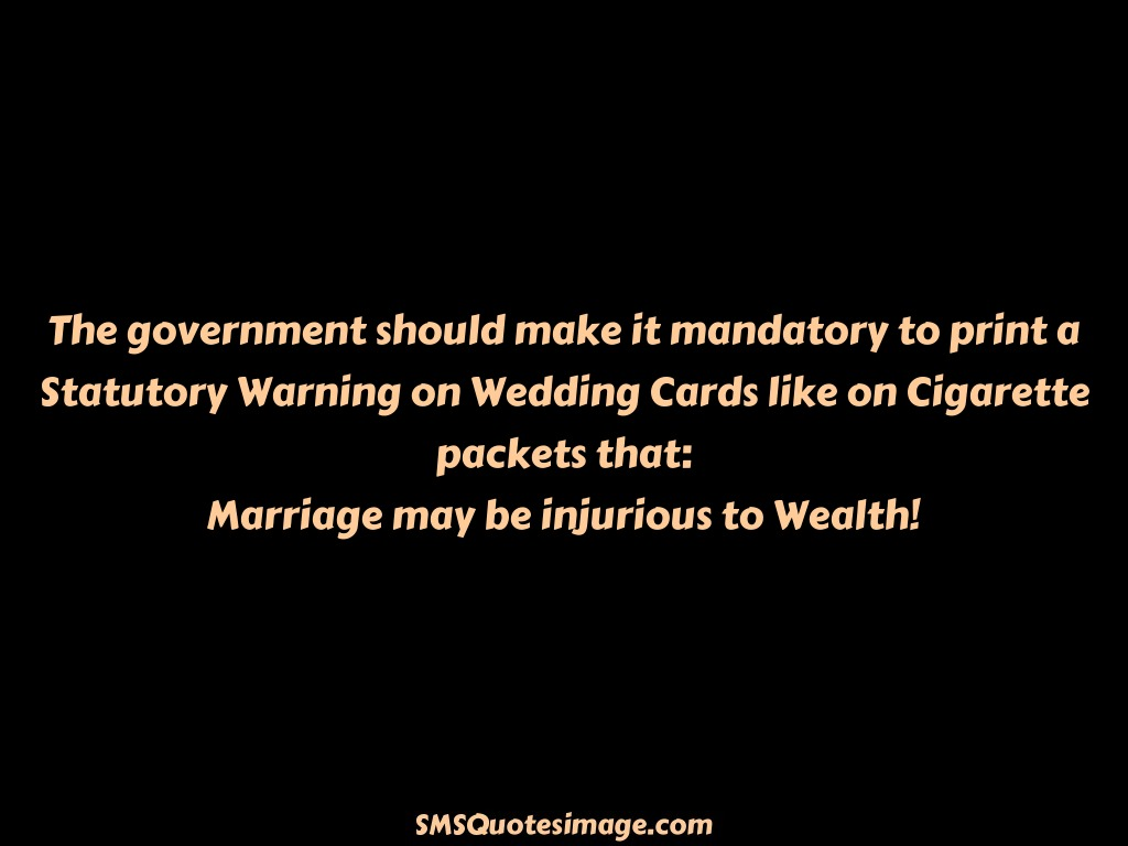 Marriage Marriage may be injurious to