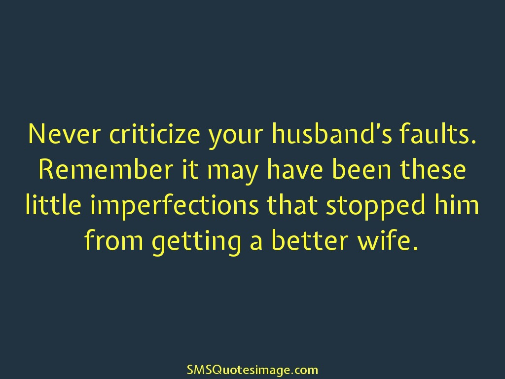 Marriage Never criticize your husband's