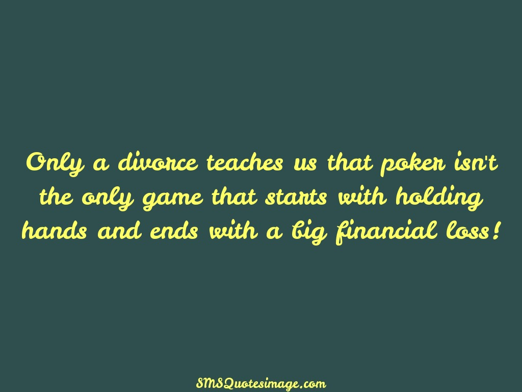Marriage Only a divorce teaches us that
