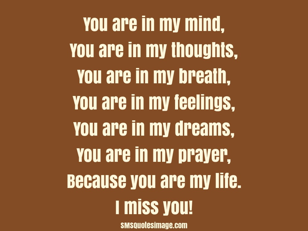 My Life Quotes Because You Are My Life  Missing You  Sms Quotes Image