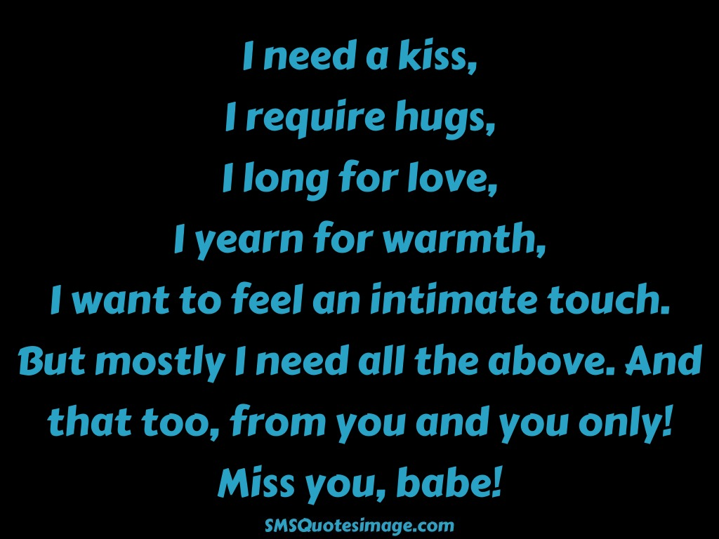Missing you I need a kiss
