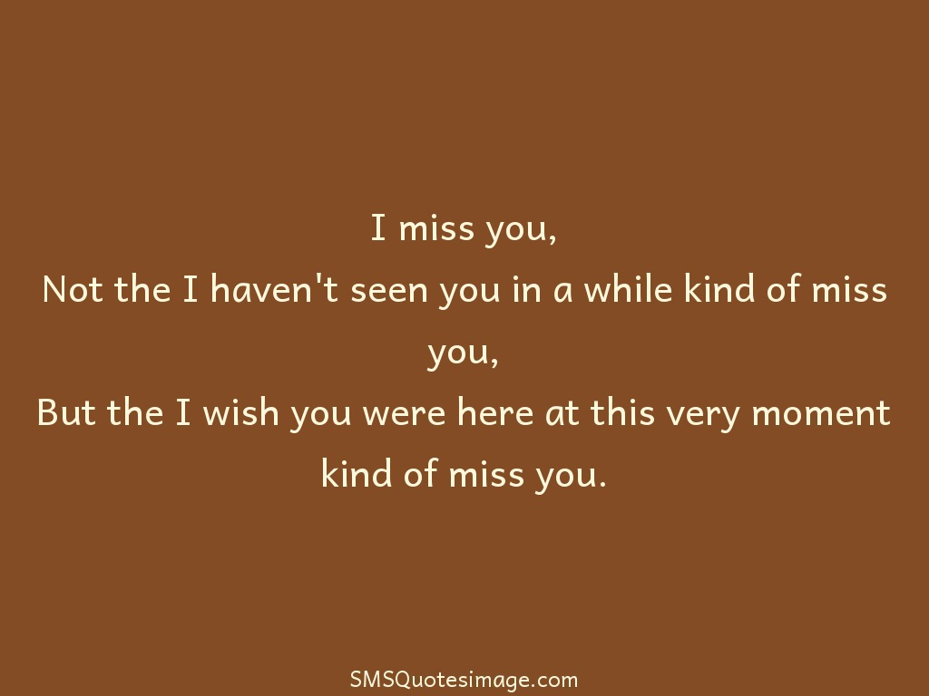Quotes About Friends You Havent Seen In Awhile : I wish you were here missing sms quotes image