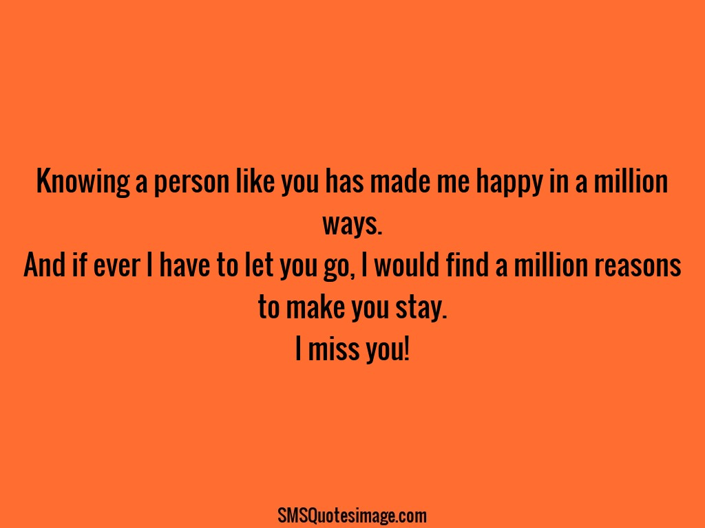 Missing you Knowing a person like you