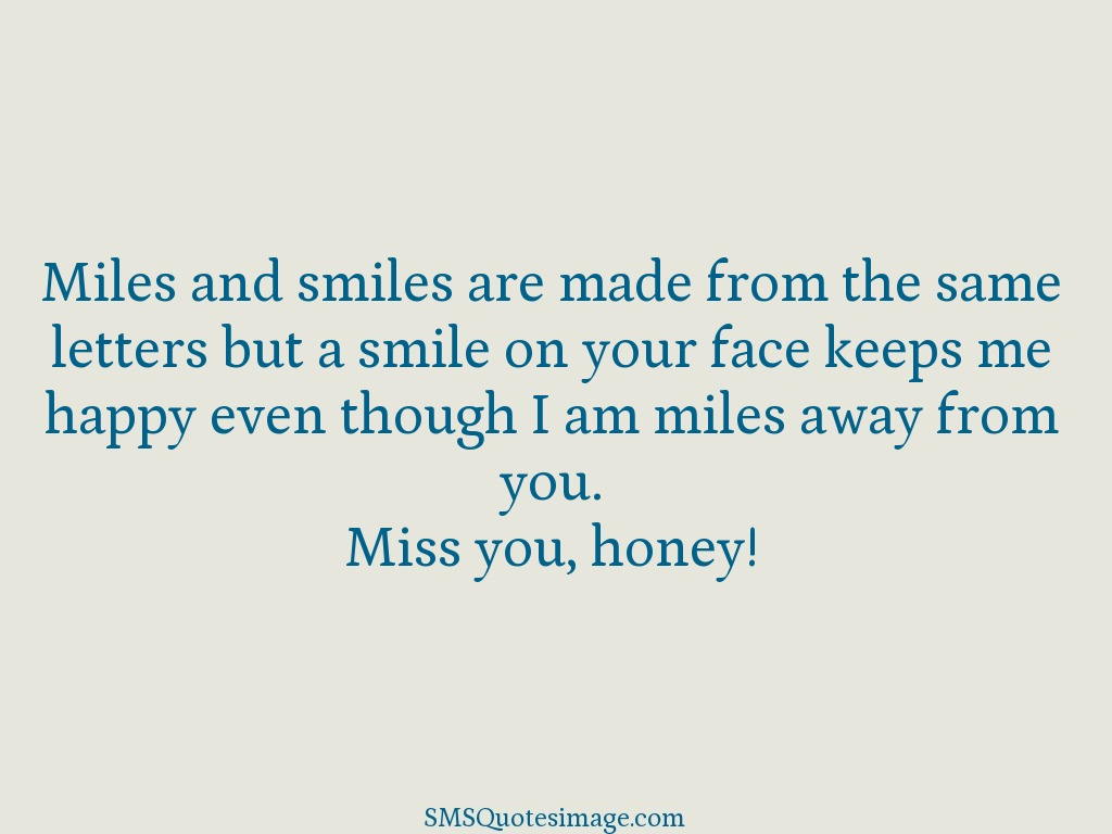 Missing you Miles and smiles are made