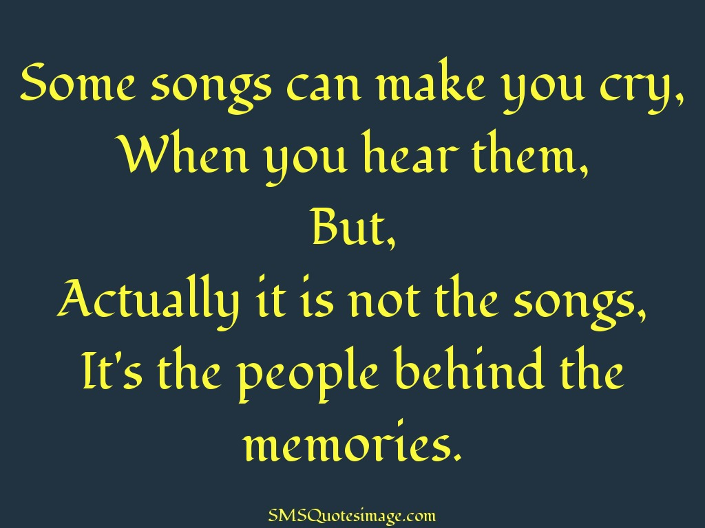 Missing you Some songs can make you cry