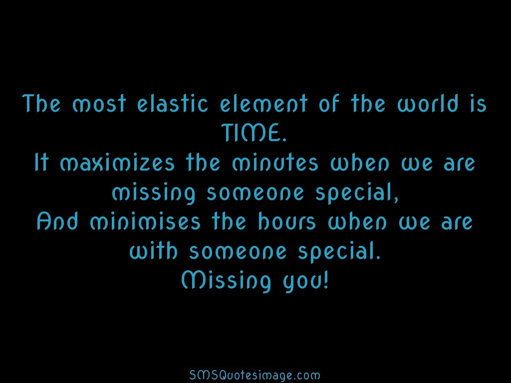 Missing you The most elastic element