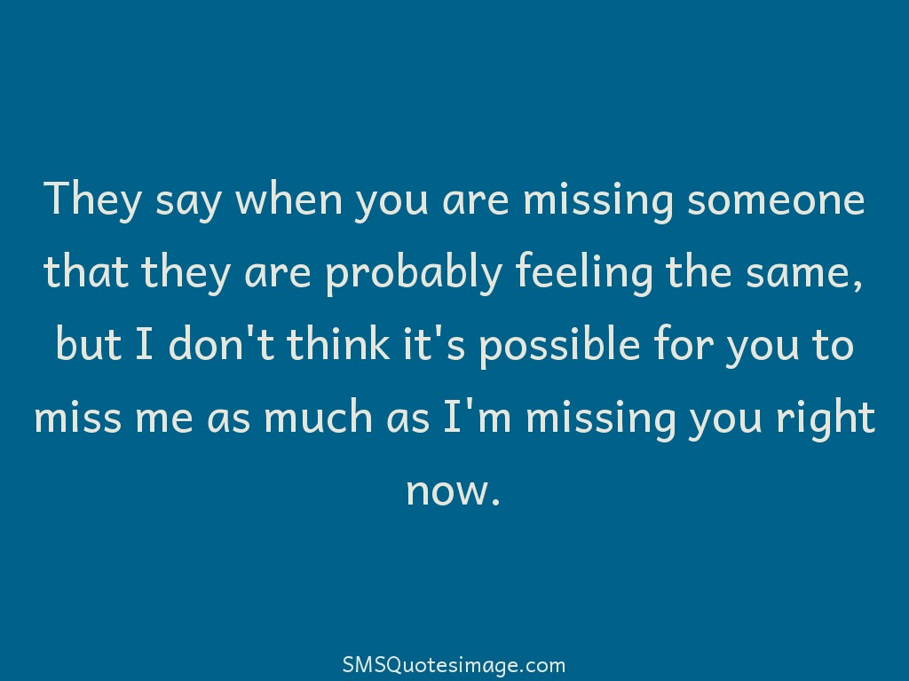 Missing you When you are missing someone
