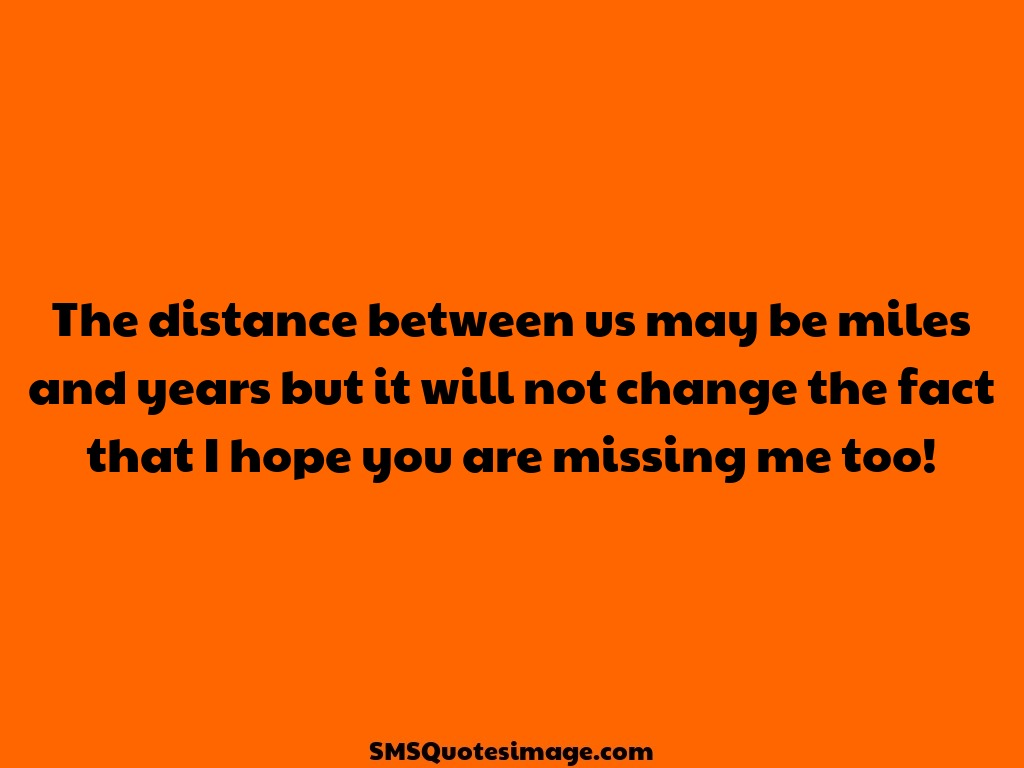 Missing you You are missing me too