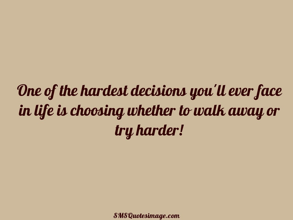 Motivational One of the hardest decisions