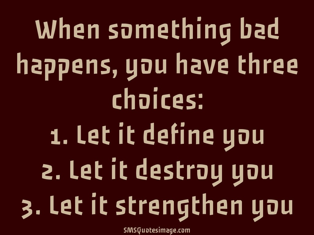 Motivational When something bad happens