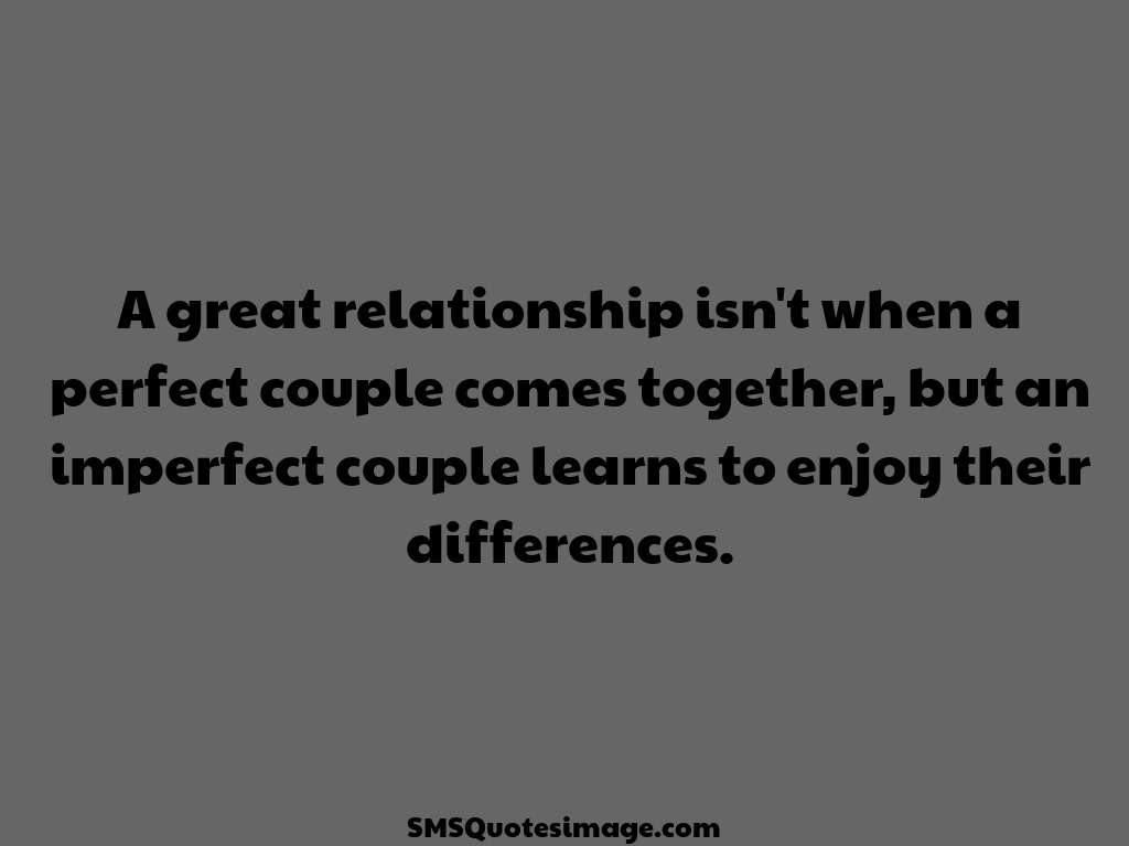 Wise A great relationship isn't when