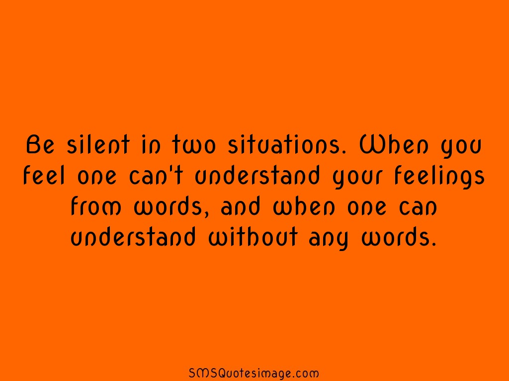 Wise Be silent in two situations