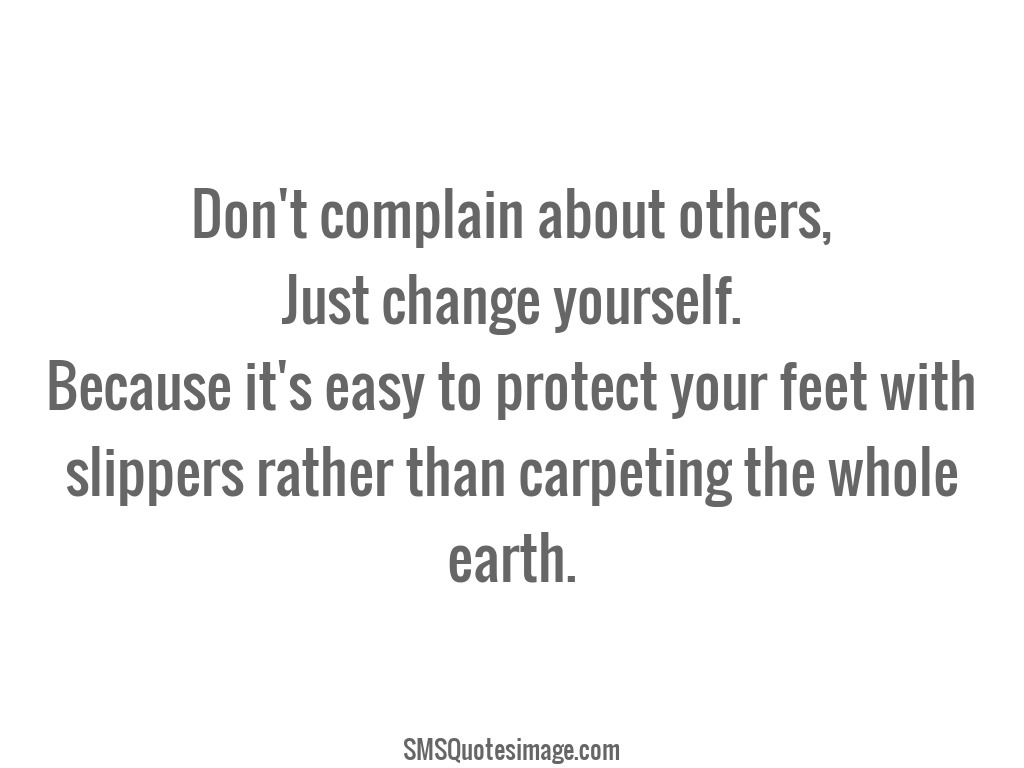 Wise Don't complain about others