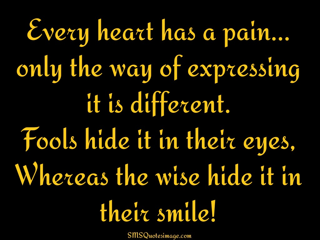Wise Every heart has a pain