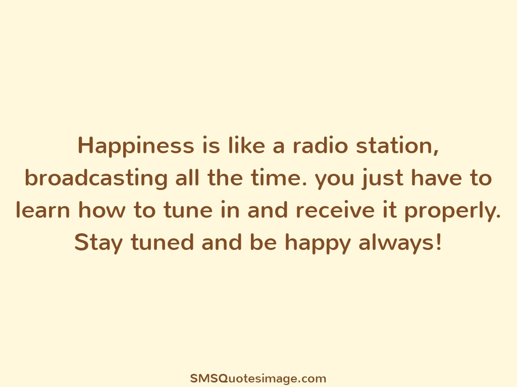 Wise Happiness is like a radio station