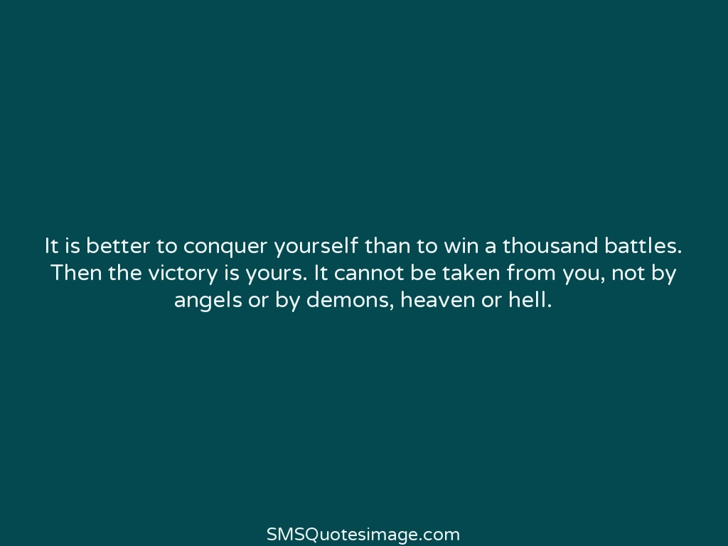 Wise It is better to conquer yourself