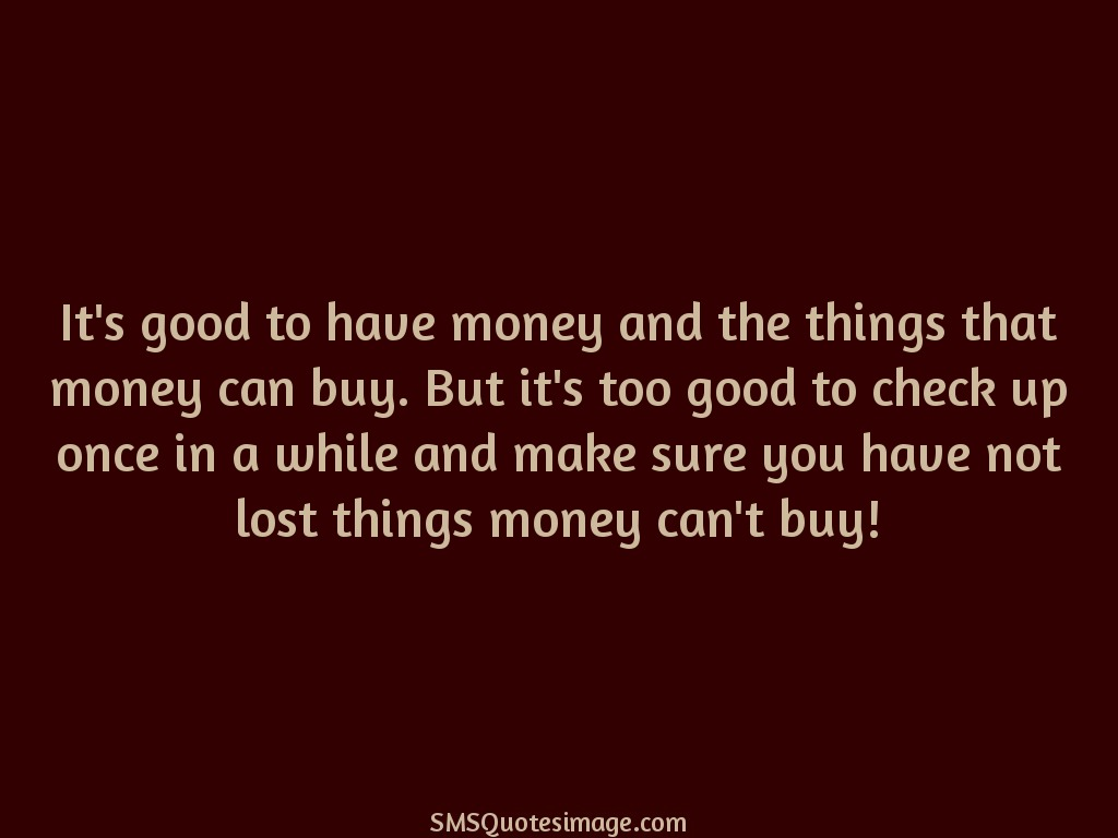 Wise It's good to have money