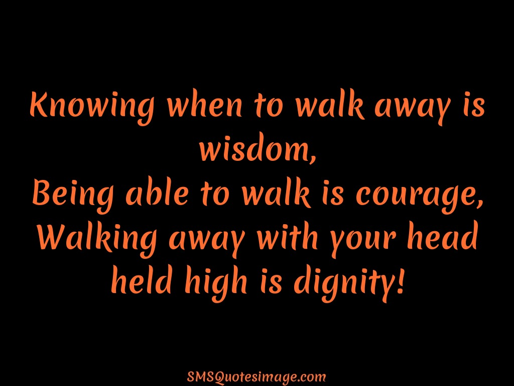 Wise Knowing when to walk away