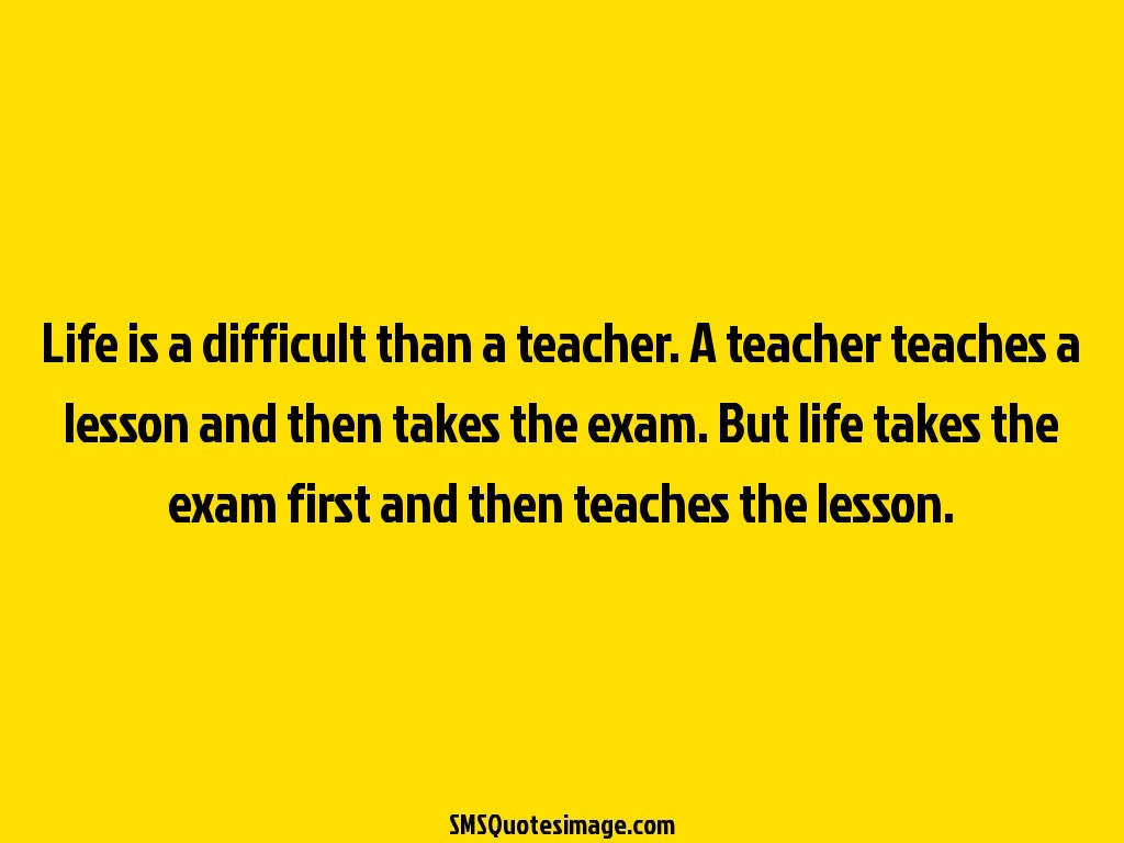 Wise Life is a difficult than a teacher