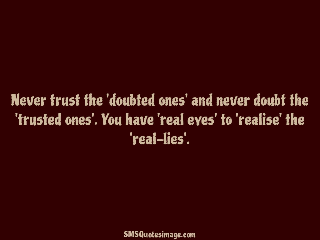 Wise Never trust the 'doubted ones'