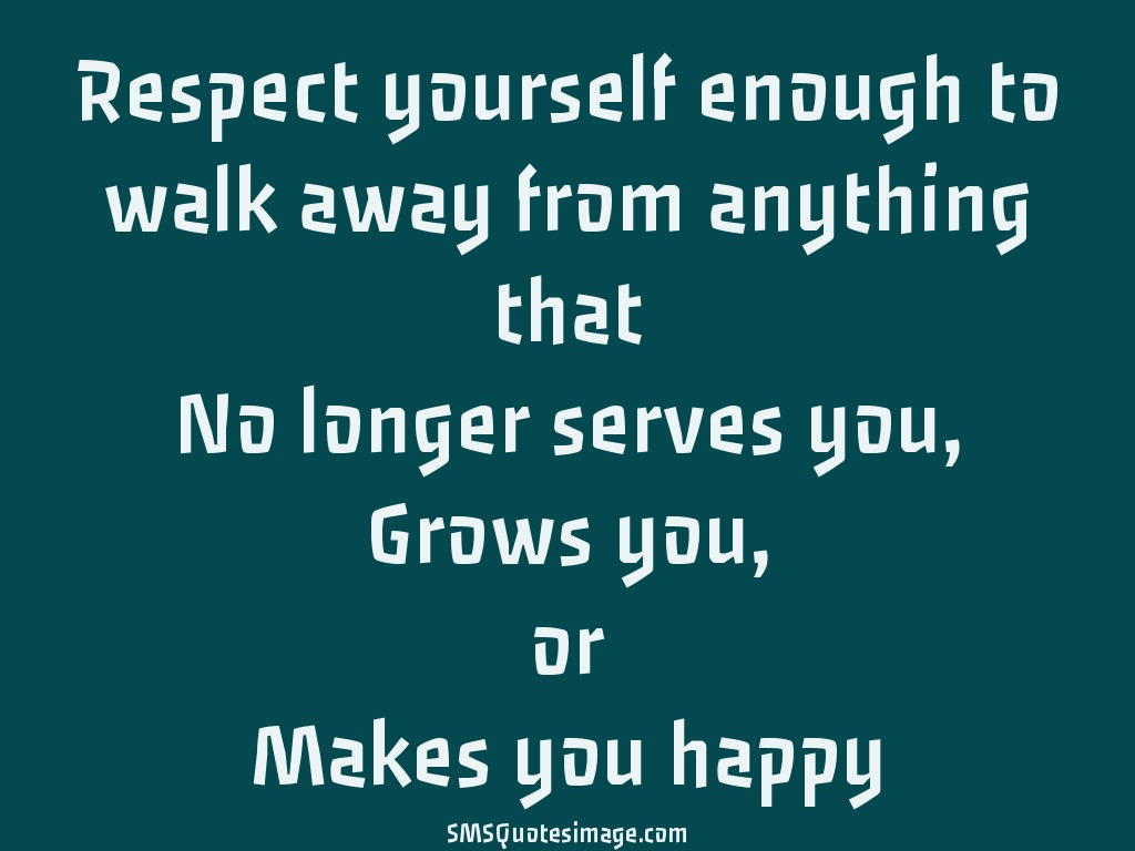 Wise Respect yourself enough