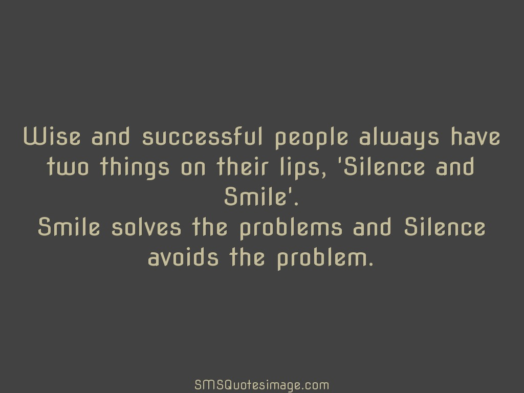 Wise Silence and smile