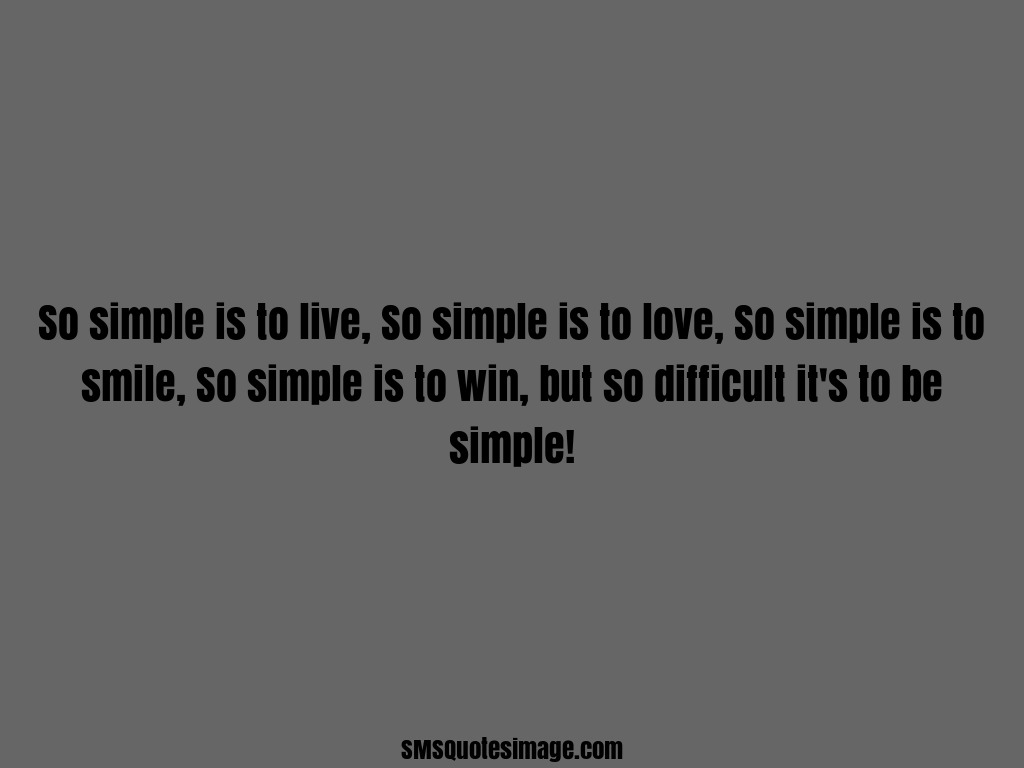 Wise So difficult it's to be simple