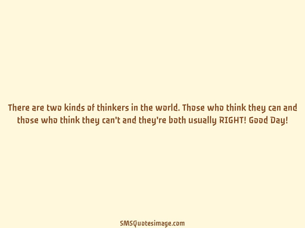 Wise There are two kinds of thinkers