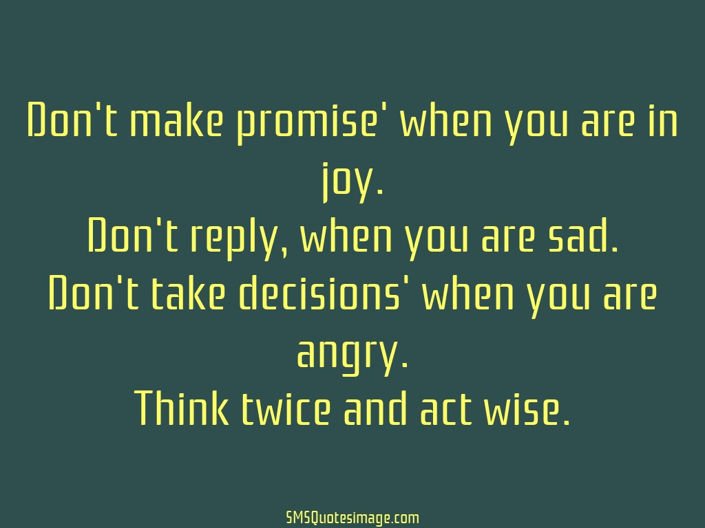 Wise Think twice and act wise
