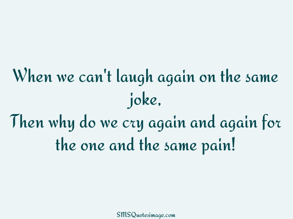 Wise When we can't laugh again