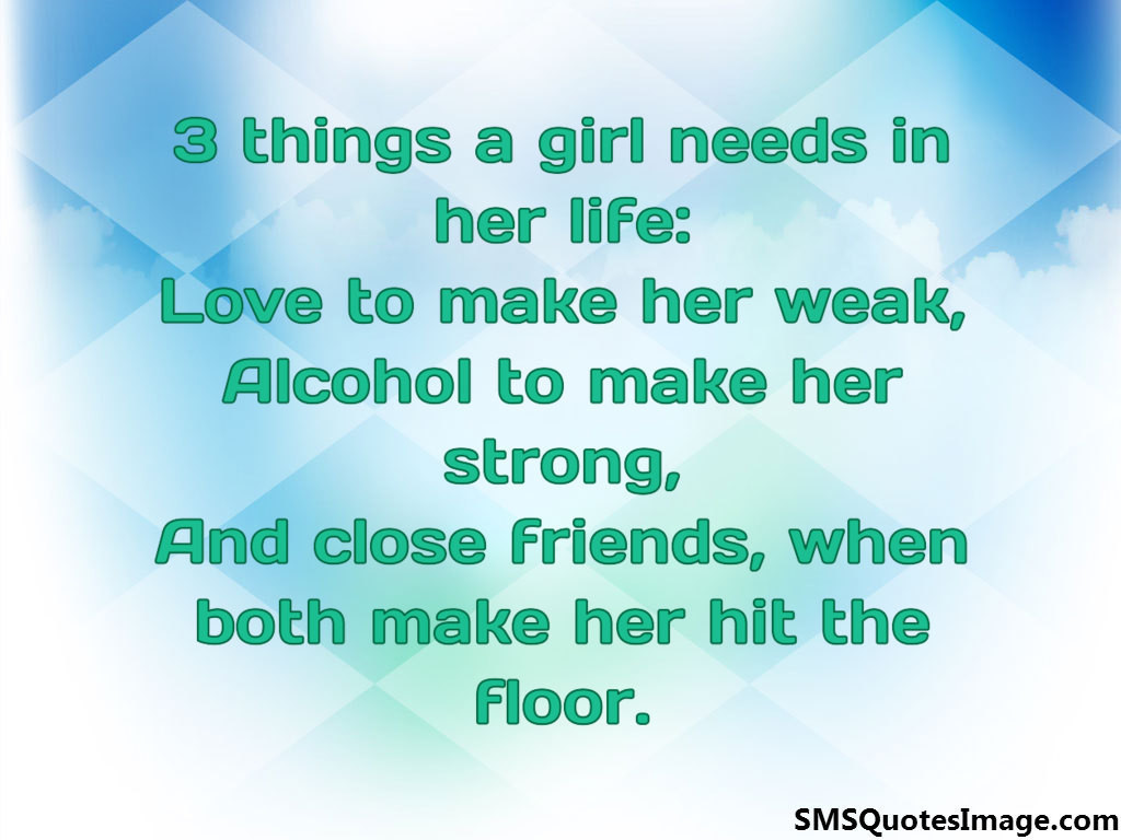 3 things a girl needs in her life
