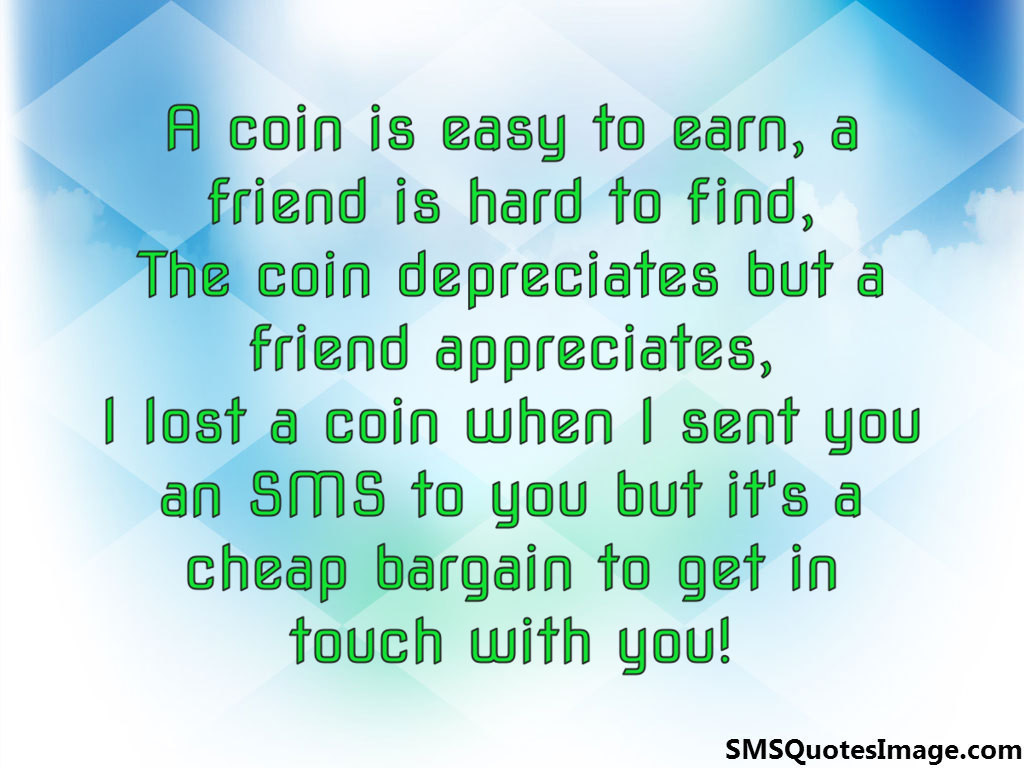 A coin is easy to earn