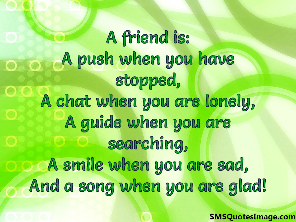 A friend is: A push when you have