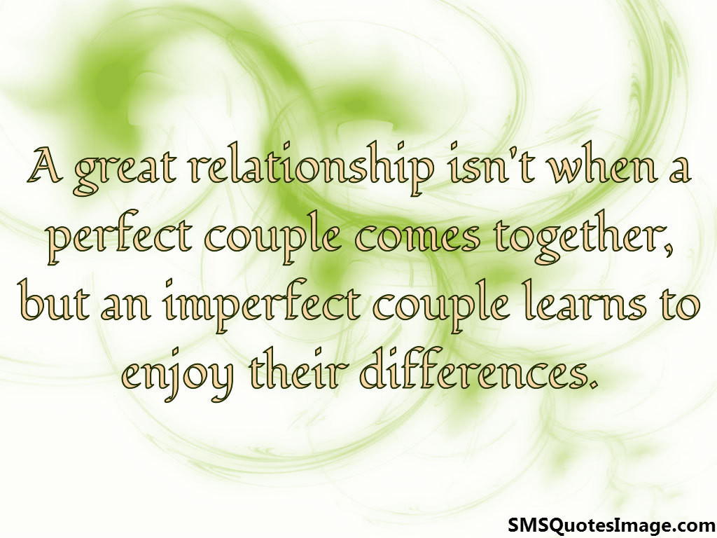 A great relationship isn't when