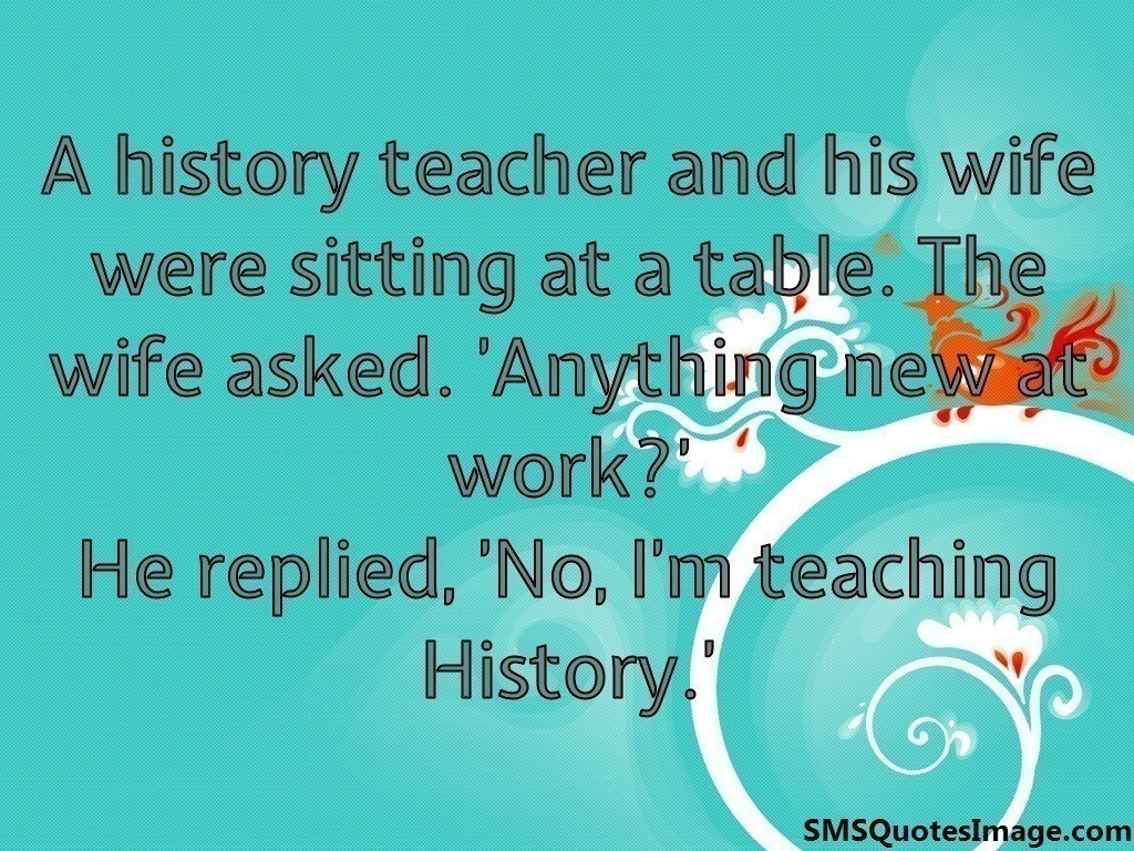 A history teacher and his wife were