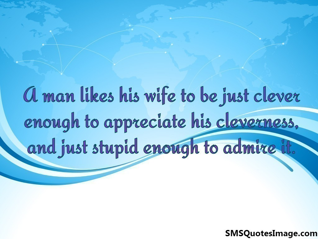 A man likes his wife to be
