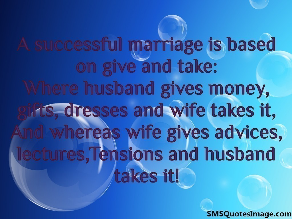 A successful marriage is based on