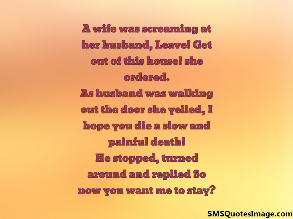 A wife was screaming at her husband