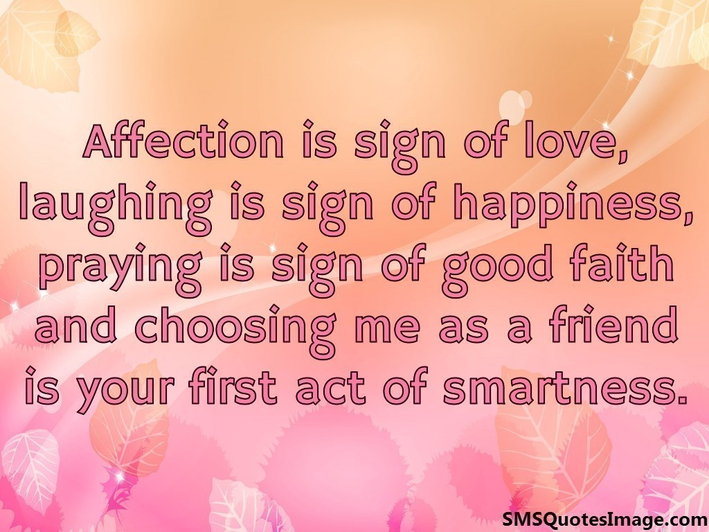 Good Quotes About Love And Friendship Affection Is Sign Of Love  Friendship  Sms Quotes Image