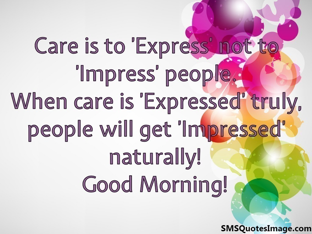 Good Morning Spiritual Quotes Care Is To 'express' Not To 'impress'  Good Morning  Sms Quotes